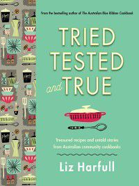Tried, Tested and True, Liz Harfull