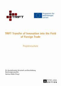 TRIFT Transfer of Innovation into the Field of Foreign Trade