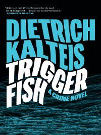 Triggerfish, Dietrich Kalteis