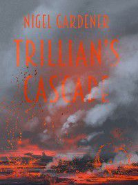 Trillian's Cascade, Nigel Gardener