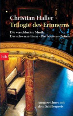 Trilogie des Erinnerns - Christian Haller |