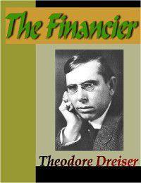 Trilogy of Desire: The Financier, Theodore Dreiser
