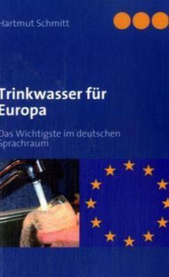 Trinkwasser für Europa, Hartmut Schmitt