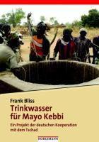 Trinkwasser für Mayo Kebbi, Frank Bliss