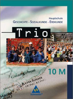 Trio, Geschichte - Sozialkunde - Erdkunde, Hauptschule Bayern, Ausgabe 2004: 10. Schuljahr / 10 M
