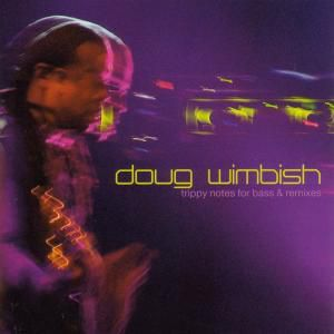 Trippy Notes For Bass & Remixes, Doug Wimbish