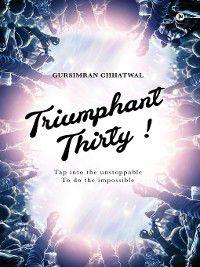 Triumphant Thirty!, GURSIMRAN CHHATWAL
