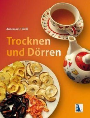 Trocknen und Dörren, Annemarie Weiß