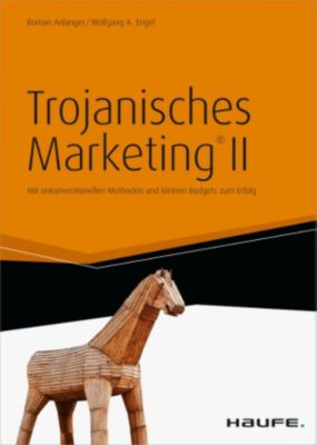 Trojanisches Marketing, Roman Anlanger, Wolfgang A. Engel