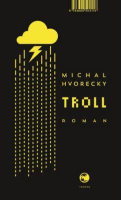 Troll, Michal Hvorecky