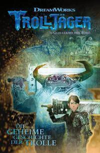 Trolljäger - Kids-Comic - Die geheime Geschichte der Trolle, Marc Guggenheim, Richard A. Hamilton, Timothy Green