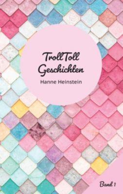 TrollToll Geschichten Band 1, Hanne Heinstein