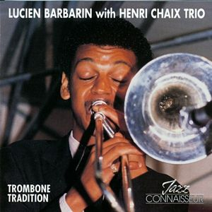 Trombone Tradition, Lucien Barbarin, Henri Chaix Trio