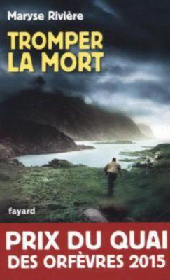 Tromper la mort, Maryse Rivière