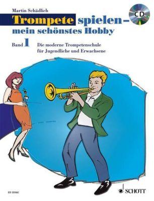 Trompete spielen, mein schönstes Hobby, m. Audio-CD, Martin Schädlich