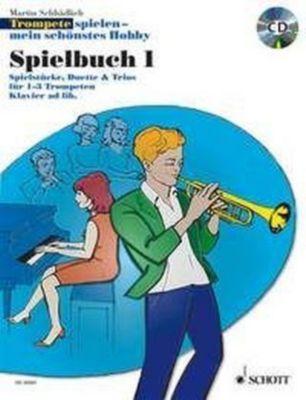 Trompete spielen - mein schönstes Hobby, Spielbuch, 1-3 Trompeten + Trompete u. Klavier, m. Audio-CD
