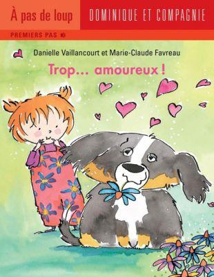 Trop…: Trop... amoureux !, Danielle Vaillancourt