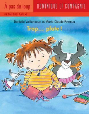 Trop…: Trop... plate !, Danielle Vaillancourt