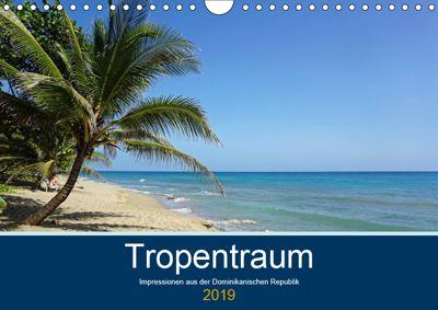 Tropentraum - Impressionen aus der Dominikanischen Republik (Wandkalender 2019 DIN A4 quer), Christian Schnoor