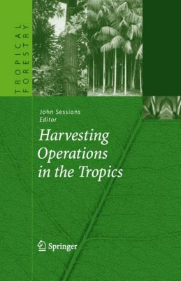 Tropical Forestry: Harvesting Operations in the Tropics