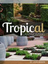 Tropical Landscaping, John Mason