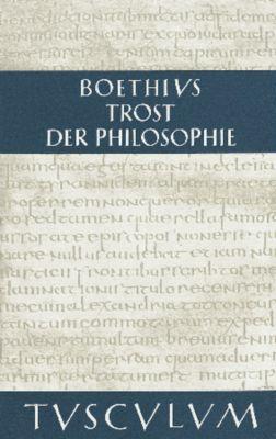 boethius trost der philosophie essay Das spätwerk des römischen philosophen und theologen boethius (480-524) der trost der philosophie, zugleich sein hauptwerk - mit exlibris titelblatt gestempelt.