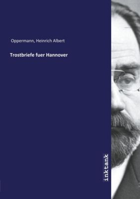 Trostbriefe fuer Hannover - Heinrich A. Oppermann |