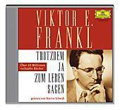 . . . trotzdem Ja zum Leben sagen, 2 Audio-CDs, Viktor E. Frankl