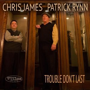 Trouble Don'T Last, Chris & Rynn,Patrick James