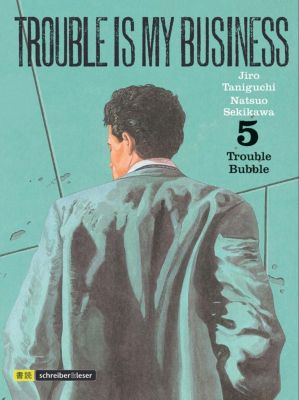 Trouble is my Business - Trouble Bubble - Natsuo Sekikawa |