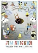 Trouble with the Aardvaark, Jim Avignon