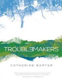 Troublemakers, Catherine Barter