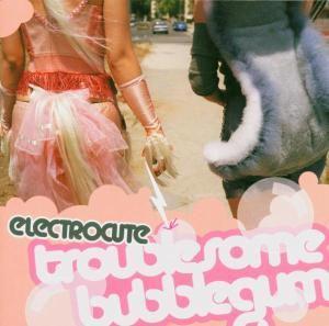 Troublesome Bubblegum, Electrocute