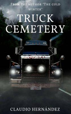 Truck Cemetery, Claudio Hernández