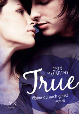 True Believers Band 3: True - Wohin du auch gehst, Erin McCarthy