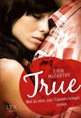 True Believers Band 4: True - Weil du mich zum Träumen bringst, Erin McCarthy