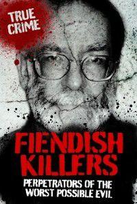 True Crime: Fiendish Killers, Anne Williams, Vivian Head