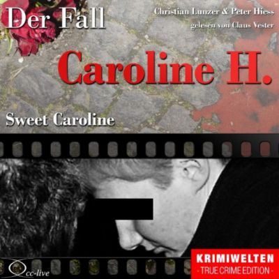 True Crime - Sweet Caroline (Der Fall Caroline H.)