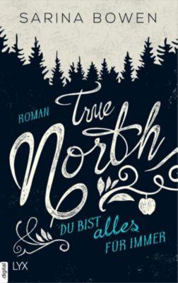True North - Du bist alles für immer, Sarina Bowen