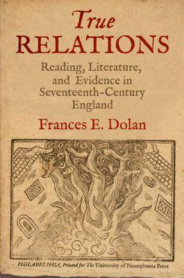 True Relations, Frances E. Dolan