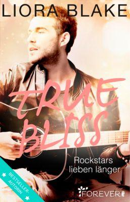 True-Rockstars-Reihe: True Bliss, Liora Blake