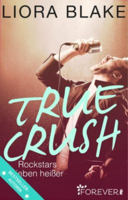 True-Rockstars-Reihe: True Crush, Liora Blake