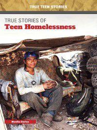 True Teen Stories: True Stories of Teen Homelessness, Monika Davis
