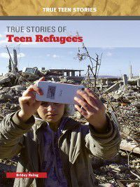 True Teen Stories: True Stories of Teen Refugees, Bridey Heing