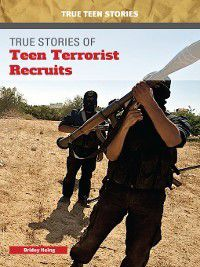 True Teen Stories: True Stories of Teen Terrorist Recruits, Bridey Heing