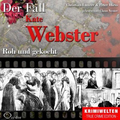 Truecrime - Roh Und Gekocht (Der Fall Kate Webster)