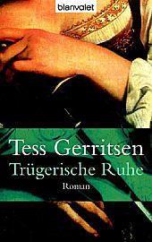 Trügerische Ruhe, Tess Gerritsen
