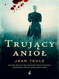 Trujący anioł, Jean Teulé