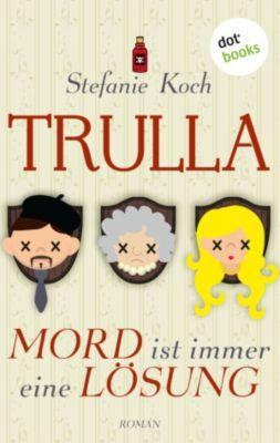 TRULLA - Mord ist immer eine Lösung, Stefanie Koch