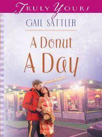 Truly Yours Digital Editions: Donut A Day, Gail Sattler